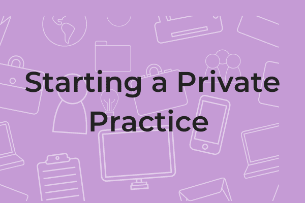 Starting a Private Practice