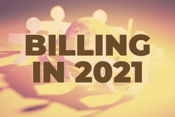 Billing In 2021