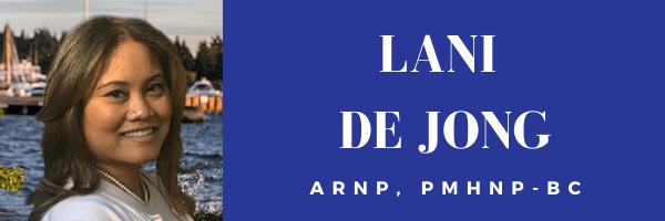 Lani De Jong, ARNP, PMHNP-BC